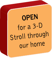 Open for a 3-D stroll through our home